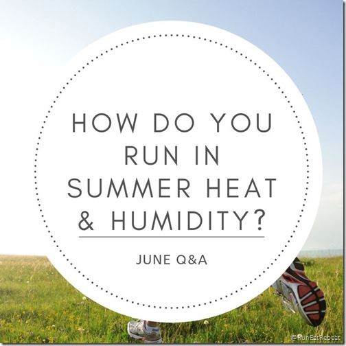 How do you deal with running in summer heat and humidity