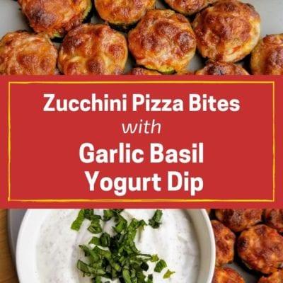 Zucchini Pizza Bites with Garlic Basil Yogurt Dip