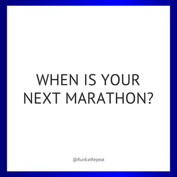 when is your next marathon Runner Instagram