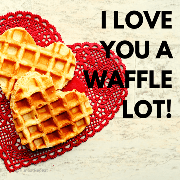 I love you a waffle lot! Valentine's Day e-card @RunEatRepeat