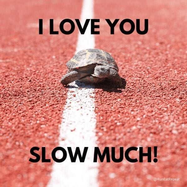 I love you SLOW MUCH! Valentine's Day meme for runners @RunEatRepeat