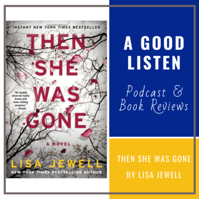 Then She Was Gone – A Good Listen Book Review