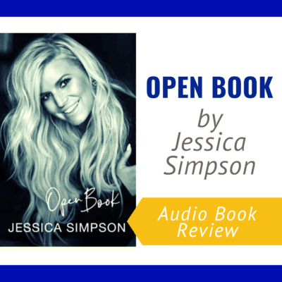 Open Book by Jessica Simpson – audio book Review