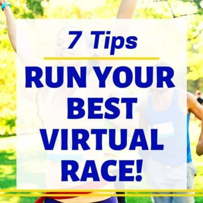7 Secrets to Run Your BEST Virtual Race Part 2 – Podcast 124