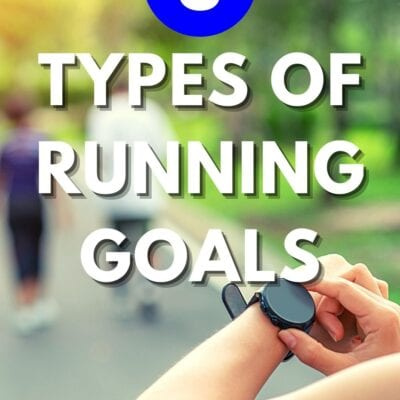 3 Types of Running Goals – Which One Should You Go For??