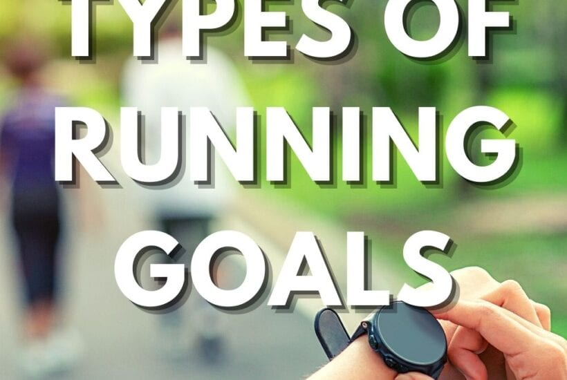 3 Types of Running Goals tips for runners