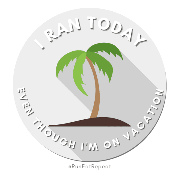 Funny Running Badge I Ran Today Even Though I'm on Vacation