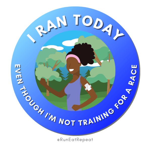 Funny Running Badge I Ran Today Even Though I'm Not Training For a Race