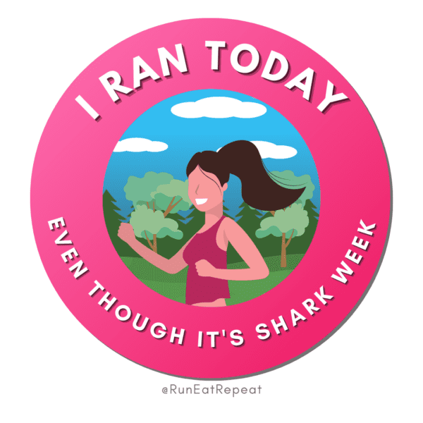Funny Running Badge I Ran Today Even Though It's Shark Week
