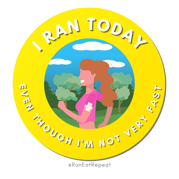 Funny Running Badge I Ran Today Even Though I'm not Fast