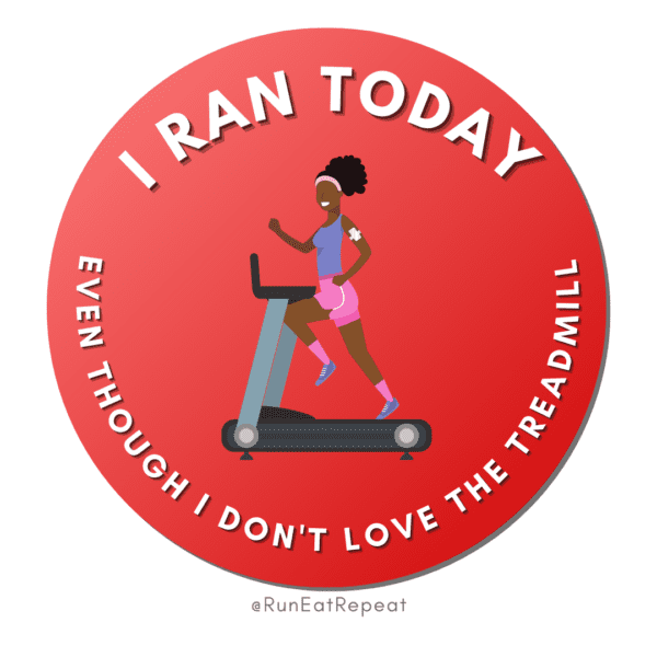 Funny Running Badge I Ran Today Even Though I don't like the treadmill