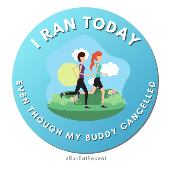 Funny Running Badge I Ran Today Even Though my buddy cancelled