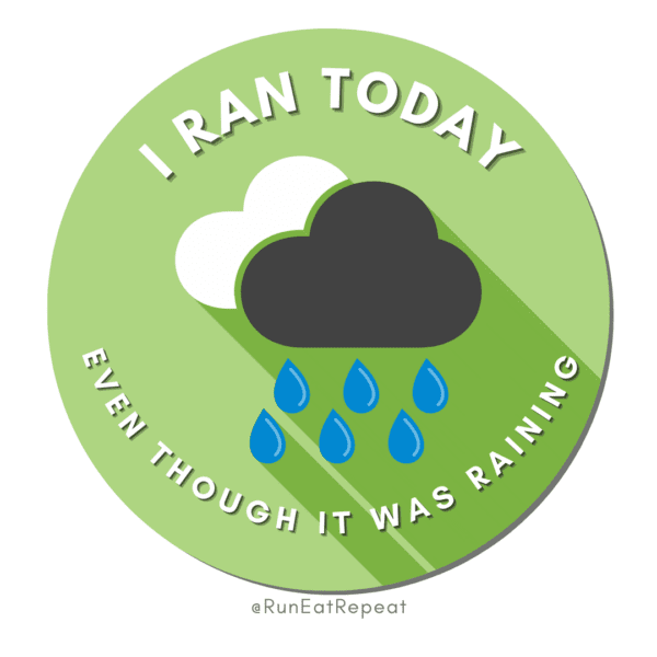 Funny Running Badge I Ran Today Even Though It's Raining