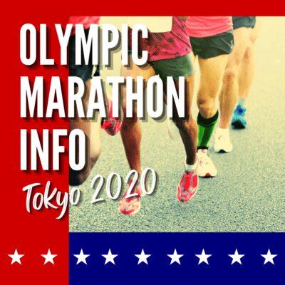 Olympic Marathon 2021 Info & US Marathoner Inspiration